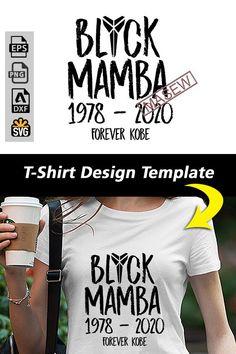 T Shirt Design Template, Get It Now, Black Mamba, Kobe Bryant, Funny Tshirts, Respect, Bubble, Shirt Designs, Ads