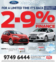 Back For A Limited Time Only.A Comparative Rate Finance* on Fiesta CL and Focus Ambiente. Call Westpoint Ford today on 1300 699 115 Ford Specials, Ford Sync, Small Cars, Special Deals, Cl, Finance