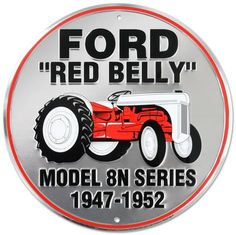 Ford Red Belly Model Red Tractor Retro Vintage Die-Cut Round Tin Sign by Poster Revolution, Vintage Tin Signs, Vintage Farm, Retro Vintage, Vintage Metal, 8n Ford Tractor, Red Tractor, Antique Tractors, Vintage Tractors, Logos Retro