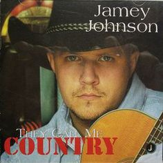 They Call Me Country;; Jamey Johnson