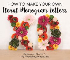 Make your own floral monogram letters with silk flowers from afloral.com! Great for any DIY wedding or even to decorate your home. #diywedding  Design by My Wedding Magazine