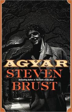 Agyar - Steven Brust - This actually is NOT my favorite book by Steven Brust, as a review on goodreads put it, this is NOT a Vampire novel, Horror or Romance novel, but it is all three at once. Creepy good book, not appropriate for all ages.