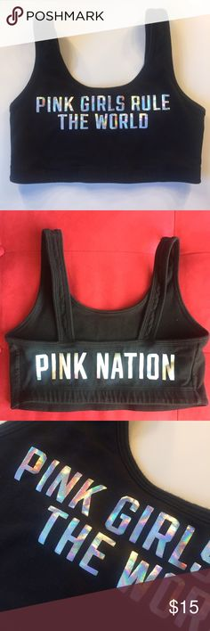 Pink Nation Pink Girls Rule the World Sports Bra Worn one time, in awesome condition. Just doesn't fit anymore. Holographic Print on classic black cotton. Super cute, pink nation exclusive! PINK Victoria's Secret Tops