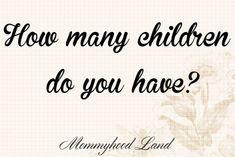 How many children do you have?Adoption Blog Mom Blog #adoptionblog #momblog