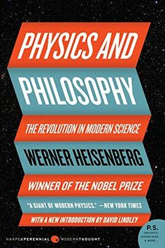 Physics and Philosophy: The Revolution in Modern Science ... https://www.amazon.com/dp/0061209198/ref=cm_sw_r_pi_dp_1thyxbENJJ95K