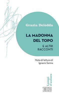 Segnalazione - LA MADONNA DEL TOPO di Grazia Deledda https://lindabertasi.blogspot.it/2017/09/segnalazione-la-madonna-del-topo-e.html