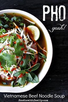 Pho or Vietnamese Beef Noodle Soup from foodiewithfamily.com