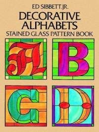 """Read """"Decorative Alphabets Stained Glass Pattern Book"""" by Ed Sibbett Jr. available from Rakuten Kobo. In this volume, noted artist and stained glass expert Ed Sibbett, Jr., has designed a handsome collection of alphabet an. Making Stained Glass, Faux Stained Glass, Stained Glass Panels, Stained Glass Projects, Stained Glass Quilt, Tile Projects, Stained Glass Patterns Free, Stained Glass Designs, Pattern Books"""