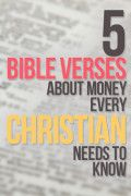 5 Bible verses about money we all should memorize...These are the 5 verses that, even as I just scratch the surface of understanding them, have revolutionized my financial life. Each one of them has had a strong impact on many decisions in my life. I hope you allow them to impact you as well....