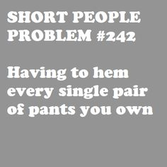 Tall people problem #529:  Having to let out the hems on every damn thing you own. Frequently, merely in the attempt to look decent. I usually still look like I'm wearing high waters. Not flattering.