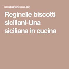 Reginelle biscotti siciliani-Una siciliana in cucina
