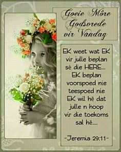 Morning Greetings Quotes, Good Morning Quotes, Lekker Dag, Afrikaanse Quotes, Goeie More, Prayer Room, Biblical Quotes, Prayer Board
