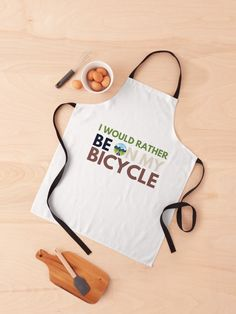 I would much rather be out on two wheels than wherever I am now. Also, it helps the planet. • Millions of unique designs by independent artists. Find your thing. Latest Dress Design, Image New, Perfect Steak, Bbq Apron, Custom Aprons, White Apron, Apron Designs, Picture Design, Mask For Kids