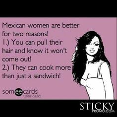 Mexican women are better!!