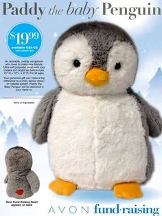 Give the Gift of an Avon Penguin this 2014 Holiday Season!  This adorable, cuddly companion would love to make new friends.  This ultra-soft plush polyester plush with rosy cheeks and bright-as-button eyes penguin will give so many children pleasure while also helping to raise money to give back to the needs in your community. Your generous gift can make a big difference to a child, senior citizen or hospital patient.  The Avon Fund-Raising Heart appears on the back.