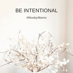 Be intentional. Make conscious choices each day to support your wellness and self-care. Know what you're doing... and more importantly, why you're doing what you do. #mondaymantra