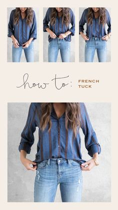 The French Tuck As Tan from Queer Eye recently taught us, learning to French tuck your tops is a must. This less-than-full tuck is ideal for shirts with high-low hemlines and other flowy tops, and it' Tucked In Shirt Outfit, Half Tucked Shirt, Shirt Tucked Into Jeans, Look Fashion, Fashion Outfits, Fashion Tips, Cheap Fashion, French Style Fashion, Woman Outfits