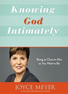Knowing God Intimately: Being as Close to Him as You Want to Be by Joyce Meyer http://www.amazon.com/dp/1455589195/ref=cm_sw_r_pi_dp_b9-Nwb0BZ54GZ