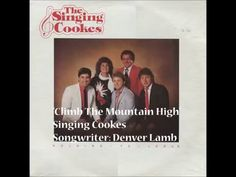 """""""Climb The Mountain High"""" Singing Cookes Holding To Jesus Songwriter: Denver Lamb Publisher: BMI Mountain High, Climbing, Singing, Youtube, Mountaineering, Hiking, Youtubers, Youtube Movies, Rock Climbing"""
