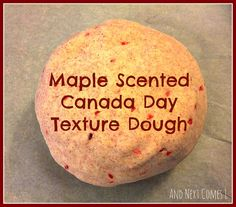 Maple Scented Canada Day Texture Dough from And Next Comes L (cookies for kids maple syrup) Sensory Activities, Craft Activities For Kids, Kindergarten Activities, Summer Activities, Preschool Activities, Crafts For Kids, Sensory Play, Holiday Activities, Sensory Rooms