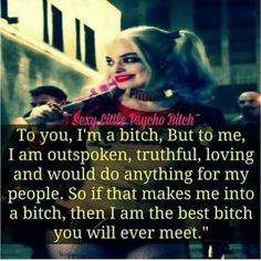 Ex husband said I'm a bitch. Because I stood up for my kids when he wasn't and he didn't like it. I'll go to war for my family, doesn't matter who it's against. Psycho Quotes, Bitch Quotes, Crazy Quotes, Joker Quotes, Sassy Quotes, Badass Quotes, Self Love Quotes, Mood Quotes, True Quotes