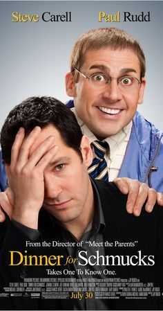 Directed by Jay Roach.  With Steve Carell, Paul Rudd, Stephanie Szostak, Zach Galifianakis. When he finds out that his work superiors host a dinner celebrating the idiocy of their guests, a rising executive questions it when he's invited, just as he befriends a man who would be the perfect guest.