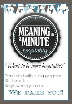 No time for hospitality? Re-think it! Take the 7 Day Hospitality Dare.  #meaninginaminute #hospitality #dare2love