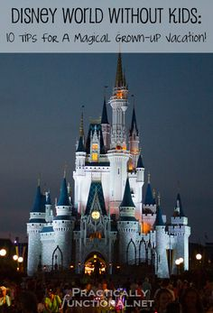 Disney World Without Kids: 10 tips for a magical grown-up vacation!.  One note:  The new Fastpass+ system may not work as well as it once did ... but do make sure you take advantage of it as much as possible!