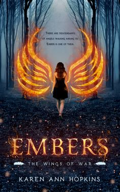 Embers The Wings of War Author: Karen Ann Hopkins Reading Level: Young Adult Genre: Paranormal Romance Released: October 2014 Re. Ya Books, I Love Books, Book Club Books, Book 1, Good Books, Amazing Books, Thomas Carlyle, Fantasy Books To Read, Beautiful Book Covers