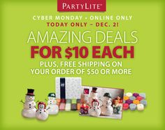 Participate in Cyber Monday (Dec 2nd) and receive these amazing products for $10 and get free shipping on $50+ orders. Visit www.partylite.biz/stenlundh to order
