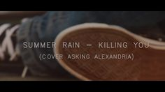 OMG!!! This is the BEST COVER EVER!!!! Asking Alexandria - Killing you ( Acoustic Cover SUMMER RAIN ) Acoustic Covers, Asking Alexandria, Summer Rain, New Bands, Facebook