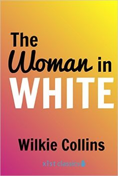 The woman in white wilkie collins best books ever pinterest the woman in white xist classics kindle edition by wilkie collins literature fandeluxe PDF