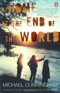 A Home at the End of the World – Michael Cunningham