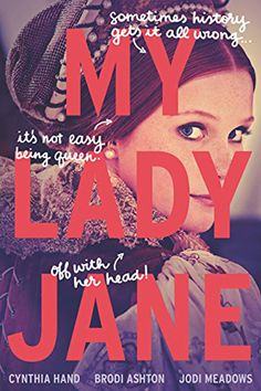 'My Lady Jane' by Cynthia Hand, Brodi Ashton, and Jodi Meadows