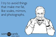 Free and Funny Sports Ecard: I try to avoid things that make me fat, like scales, mirrors, and photographs. Create and send your own custom Sports ecard. Haha Funny, Hilarious, Funny Stuff, Random Stuff, Funny Quotes, Funny Memes, Funniest Quotes, Beer Quotes, Funny Comebacks