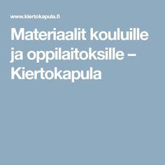 Materiaalit kouluille ja oppilaitoksille – Kiertokapula