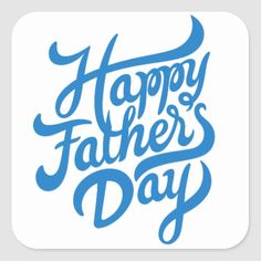 Shop Fathers Day Square Sticker created by ZagachLetters. Personalize it with photos & text or purchase as is! Fathers Day Letters, Fathers Day Messages, Fathers Day Wishes, Happy Father Day Quotes, Fathers Day Cake, First Fathers Day Gifts, Fathers Day Crafts, Happy Fathers Day Message, Happy Fathers Day Images