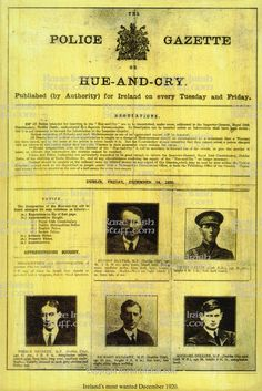 """Hue-and-Cry Police Gazette, December featuring under """"Apprehensions sought"""": Ernest Blythe, Denis Galvin, Piaras Beaslai, Richard Mulcahy and Michael Collins. Collins was almost arrested that day at the Gresham Hotel. Ireland 1916, Pub Decor, Michael Collins, Antique Prints, Celtic, Irish, Hue, Police, Ireland"""