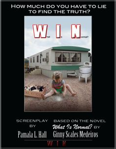 W hat I is N ormal?   WIN Contact me with interest in the screenplay