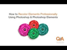 How to Recolor Elements Professionally Using Photoshop or Photoshop Elements - YouTube