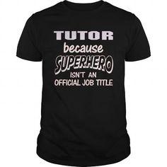 TUTOR Because SUPERHERO Isn