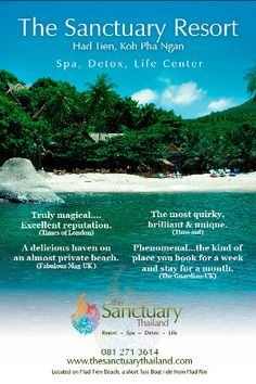 Sanctuary, on Koh Phangan, Thailand. A remote beach resort for spiritual seekers, with yoga and other mindful activities. Amazing food. Reach by longtail boat or hike thru jungle.