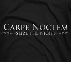 ....for the creatives, the shift workers, the party animals all the other night owls. Carpe Noctem! : ) Check out the website to see more