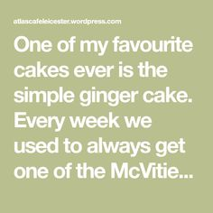 One of my favourite cakes ever is the simple ginger cake. Every week we used to always get one of the McVities Jamaica Ginger Cakes. I think it's the moistness of the cake that really does it, and …