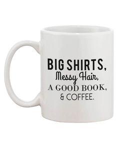 Big Shirt Messy Hair Good Book And Coffee Funny 11oz Coffee Mug