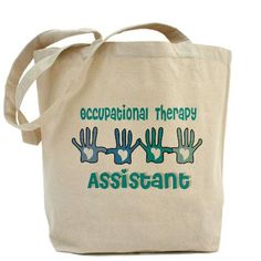 Occupational Therapy Assistant Tote Bag http://www.cafepress.com/ occupational_therapy_tote_bag,527721619?aid=1115743   CafePress has the best selection of custom t-shirts, personalized gifts, posters , art, mugs, and much more.{Cafepress-Q2pGoOFJ}