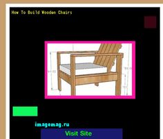 How To Build Wooden Chairs 162702 - The Best Image Search