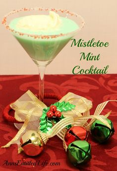 The Mistletoe Mint Cocktail is refreshing holiday cocktail made with Crème de menthe and Crème de cacao. A creamy, minty, cool beverage to enjoy while sitting by a toasty winter fire.  http://www.annsentitledlife.com/wine-and-liquor/mistletoe-mint-cocktail/