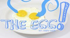 One of the best dialogues ever written! EVER! The egg.