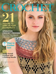 Article about war, injury, recovery and hope by Samantha Nerove in the Summer 2014 issue of Interweave Crochet magazine. Moda Crochet, Crochet Lace, Free Crochet, Crochet Summer, Simply Crochet, Crochet Chart, Crochet Stitches, Crochet Patterns, Knitting Magazine